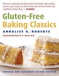 Gluten-Free Baking Classics by Annalise Roberts